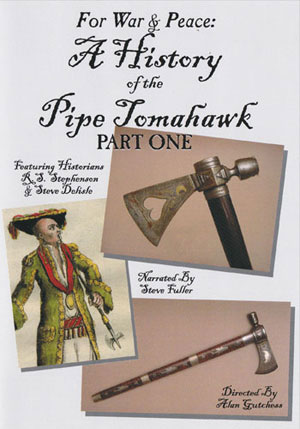 For War & Peace: A History of the Pipe Tomahawk - Part One